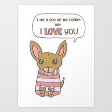 But I Love You! Art Print