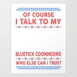 Bluetick Coonhound Ugly Christmas Sweater Art Print