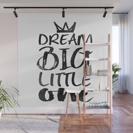 PRINTABLE Art,NURSERY DECOR,Dream Big Little One,Inspirational Quote,Motivational Print Wall Mural
