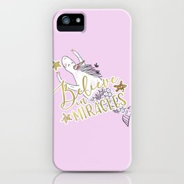 Unicorn Mermaid Believe in Miracles iPhone Case