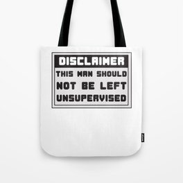 This is the best and funniest tee shirt that's perfect for you Disclaimer Tote Bag