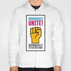 Introverts Unite! Hoody