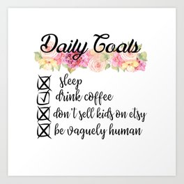 Motherhood Daily Goals Art Print