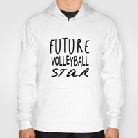 volleyball Hoodies featuring Future Volleyball Star by raineon