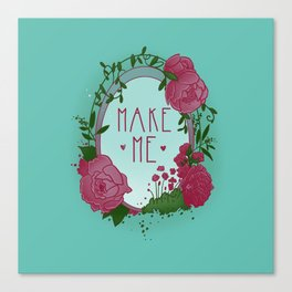 Make Me Canvas Print