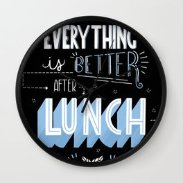 Everything is better after lunch Wall Clock