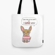 But I Love You! Tote Bag