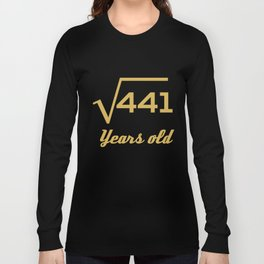 Square Root Of 441 Funny 21 Years Old 21st Birthday Long Sleeve T-shirt