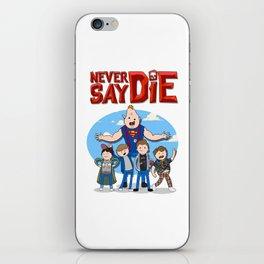 Never Say Die! iPhone Skin