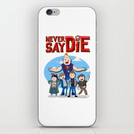 Never Say Die! iPhone Skin