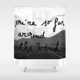 So Far Around The Bend Shower Curtain