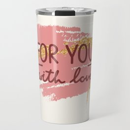 For You With Love - Valentines Day Travel Mug
