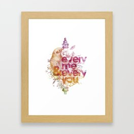 Every you and every me. Framed Art Print