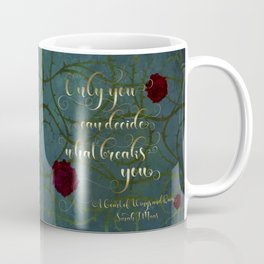 Only you can decide what breaks you. A Court of Wings and Ruin (ACOWAR) Coffee Mug