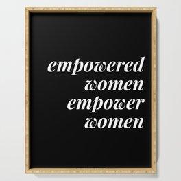 empowered women empower women Serving Tray