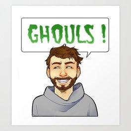 Ghouls ! [Charlie Kelly] Art Print