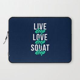 Live Deep Love Deep Squat Deep Laptop Sleeve