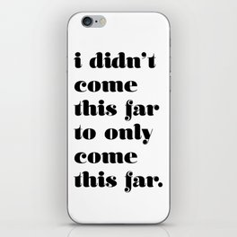 Keep going, you're awesome iPhone Skin