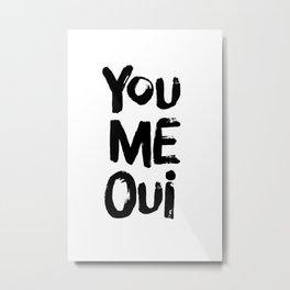 You Me Oui Typographic Print Metal Print
