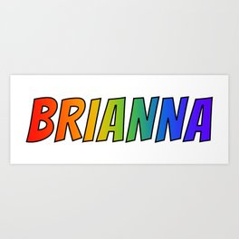 """BRIANNA"" First Name Rainbow Spectrum Gradient Colors Pattern Art Print"