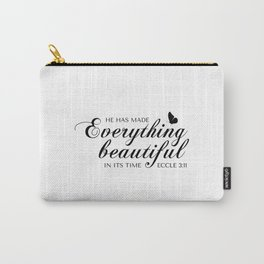 Eccle 3:11 He has made everything beautiful in its time.Christian Bible Verse Carry-All Pouch