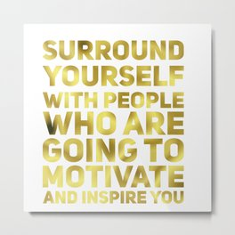 Surround Yourself Quote Dark Gold Metal Print