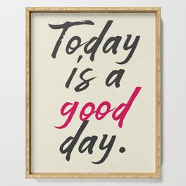 Today is a good day, positive vibes, thinking, happy life, smile, enjoy, sun, happiness, joy, free Serving Tray