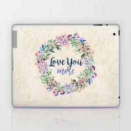 Love You More Laptop & iPad Skin