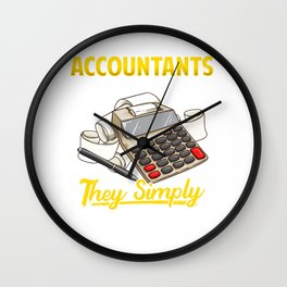 Accountants Never Retire They Simply Recalculate Wall Clock