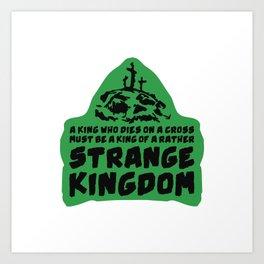 Strange Kingdom Art Print