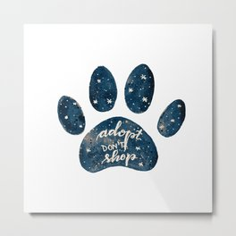 Adopt don't shop galaxy paw - blue Metal Print