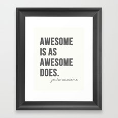 Awesome is as Awesome Does Framed Art Print