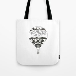 """Not all those who wander are lost"" Tote Bag"
