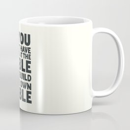 Motivate yourself, if you don't have a seat at the table just build your own table, Business Launch Coffee Mug