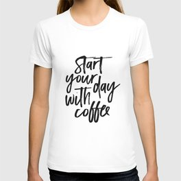 BUT FIRST COFFEE Quote, Start Your Day With Coffee,Calligraphy Quote,Coffee Sign,Funny Kitchen Decor T-shirt