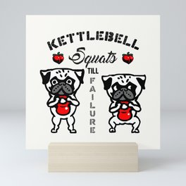 Kettlebell  Squats with The Pug Mini Art Print