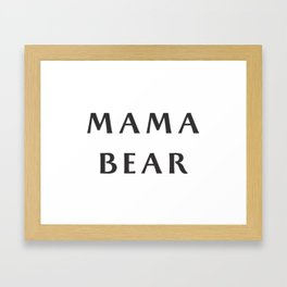 Mama Bear Framed Art Print
