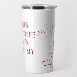 Blood of my exes Travel Mug