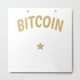 Original Bitcoin Satoshi Nakamoto Crypto Trust Est. 2009 Metal Print