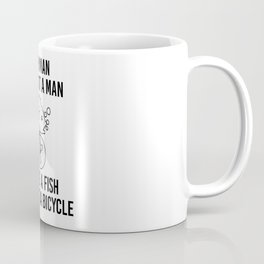 Woman Without Man Fish Without Bicycle Coffee Mug