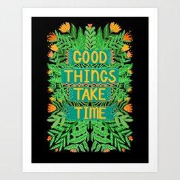Good things take time Dark version Art Print
