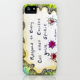 Respond to Every Call that Excites Your Spirit iPhone Case