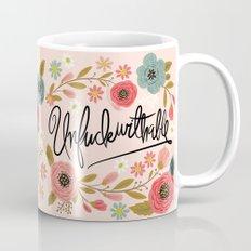 Pretty Swe*ry: UnFuckwithable Mug