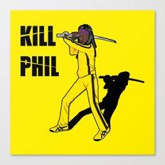 Kill Phil Canvas Print