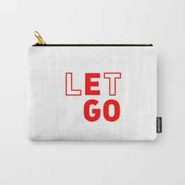 Let Go The Ego Carry-All Pouch