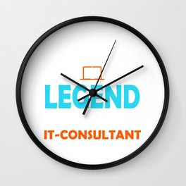 Consultant SOME CALL IT LEGEND I CALL IT IT CONSULTANT Wall Clock