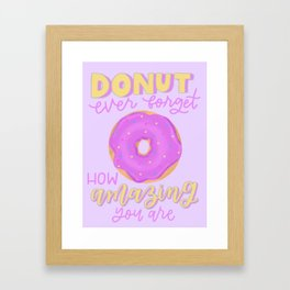 Donut Forget Framed Art Print
