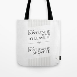If you don't love it… A PSA for stressed creatives Tote Bag