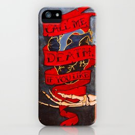 Call Me Death, If You Like iPhone Case