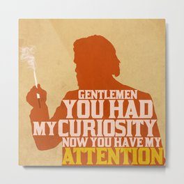 Django Unchained - Calvin Candie: Now You Have My Attention Metal Print